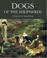 Dogs of the Shepherds - A Review of the Pastoral Breeds