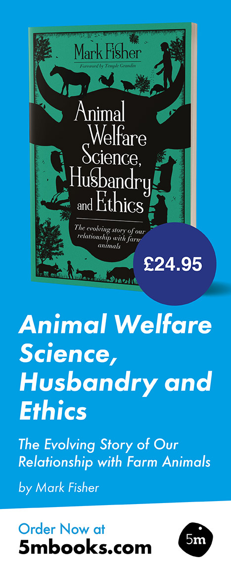 Animal Welfare Science, Husbandry and Ethics: The Evolving Story of Our Relationship with Farm Animals - 5m Books
