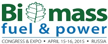 Biomass fuel & power Cangress & Expo - April 15-16, 2015 Russia