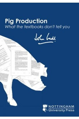 Pig Production – What the Textbooks Don't Tell You